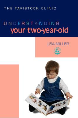 Understanding Your Two-Year-Old By Miller, Lisa